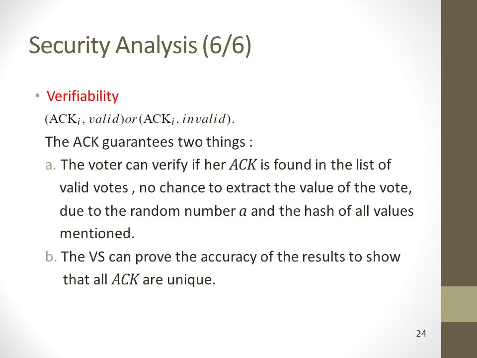 Security Analysis (6/6) Verifiability The ACK guarantees two things :