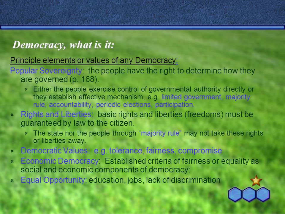 Democracy, what is it: Principle elements or values of any Democracy: