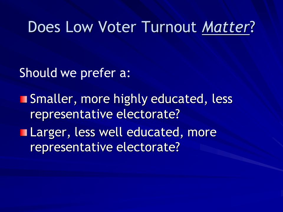 Does Low Voter Turnout Matter