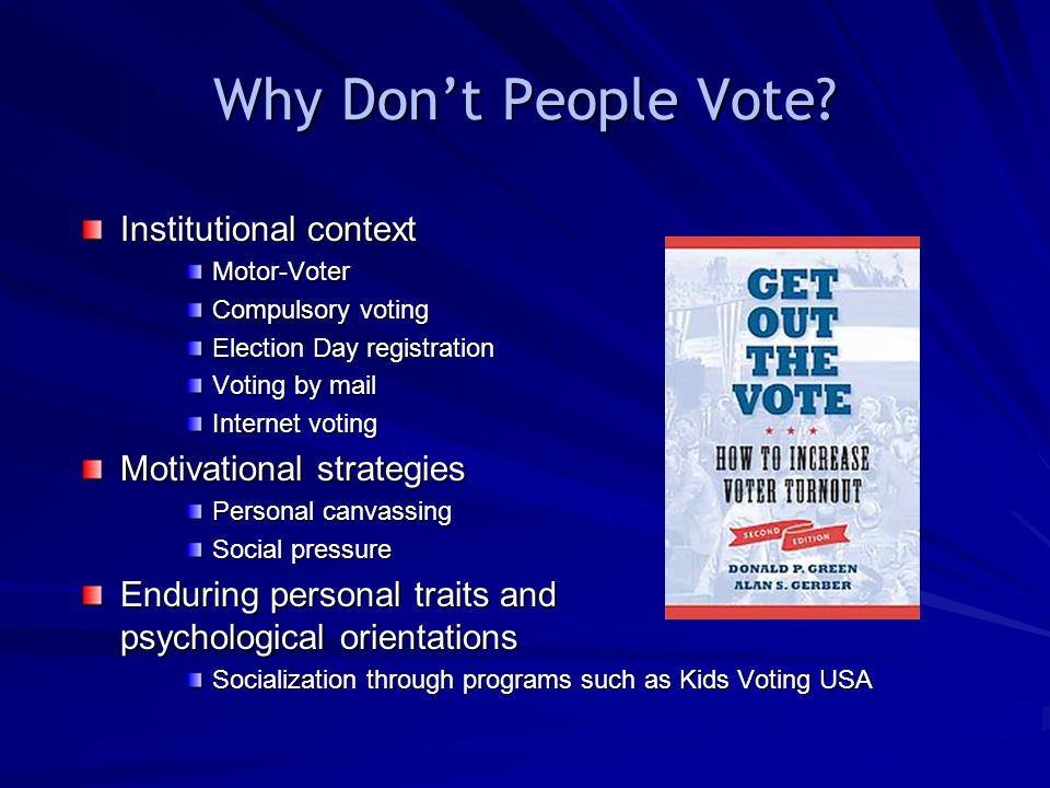Why Don't People Vote Institutional context Motivational strategies