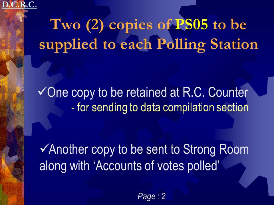 Two (2) copies of PS05 to be supplied to each Polling Station