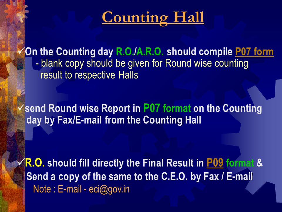 Counting Hall On the Counting day R.O./A.R.O. should compile P07 form