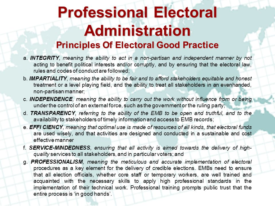 Professional Electoral Administration Principles Of Electoral Good Practice