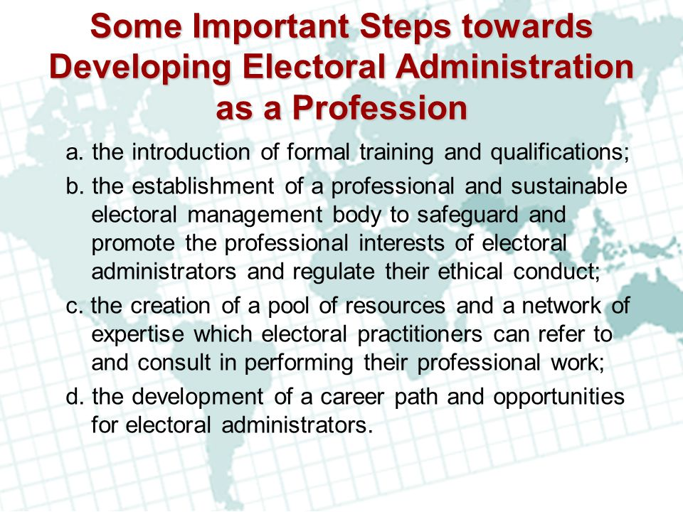 Some Important Steps towards Developing Electoral Administration as a Profession
