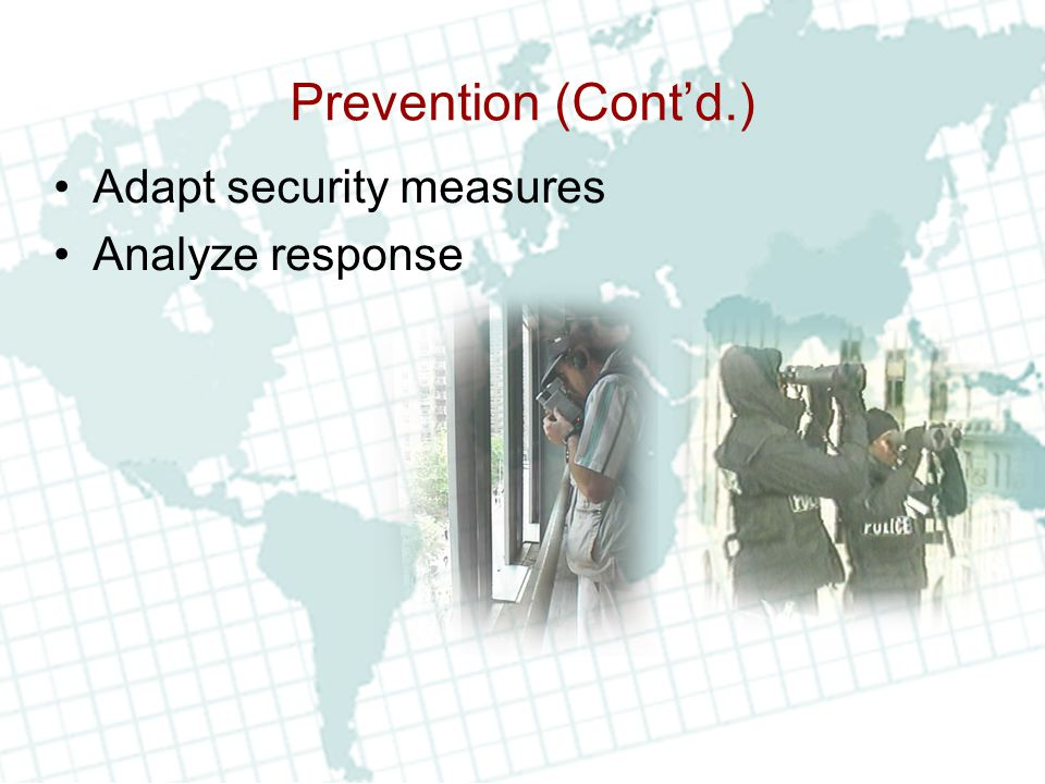 Prevention (Cont'd.) Adapt security measures Analyze response