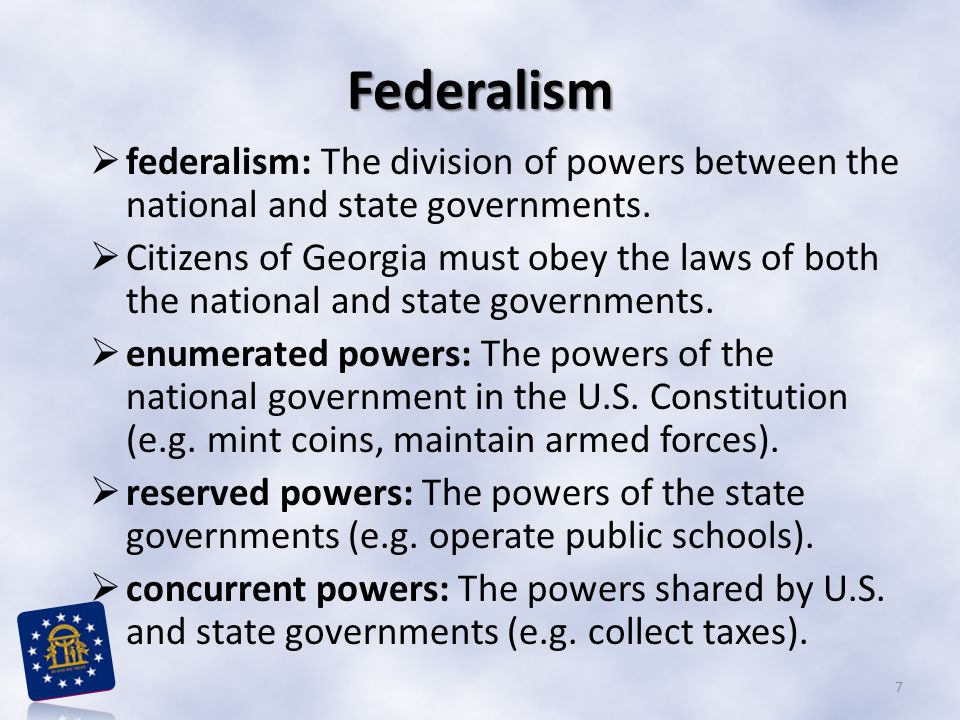 Federalism federalism: The division of powers between the national and state governments.