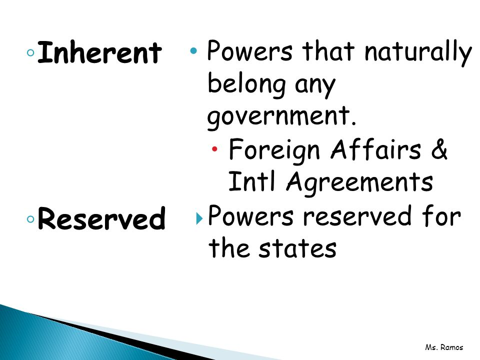 Inherent Reserved Powers that naturally belong any government.