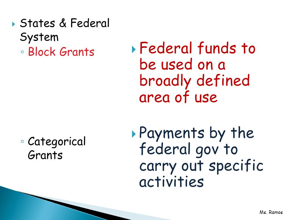 Federal funds to be used on a broadly defined area of use