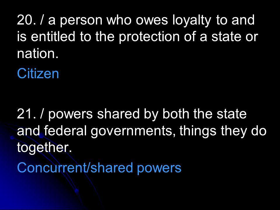 20. / a person who owes loyalty to and is entitled to the protection of a state or nation.
