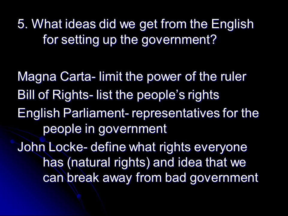 5. What ideas did we get from the English for setting up the government