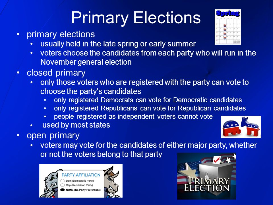 Primary Elections primary elections closed primary open primary