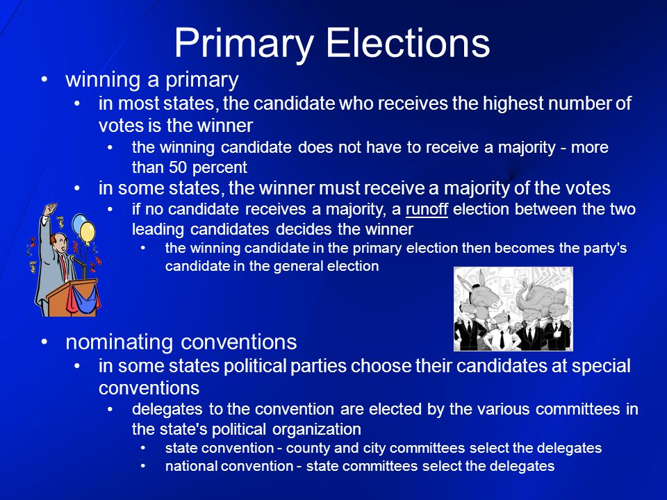 Primary Elections winning a primary nominating conventions