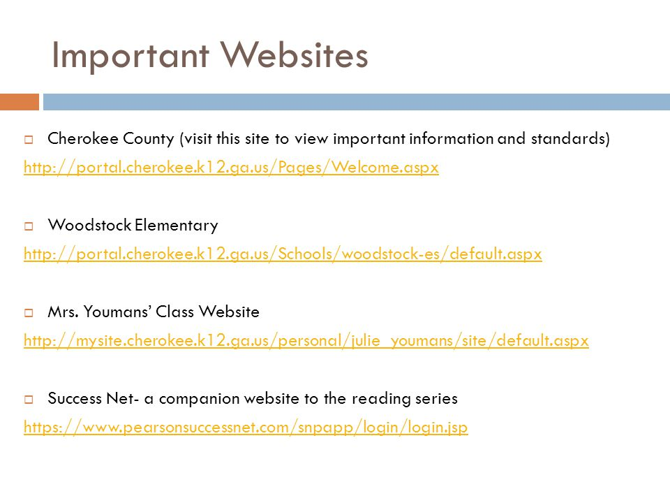 Important Websites Cherokee County (visit this site to view important information and standards) http://portal.cherokee.k12.ga.us/Pages/Welcome.aspx.
