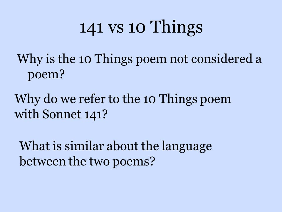 141 vs 10 Things Why is the 10 Things poem not considered a poem