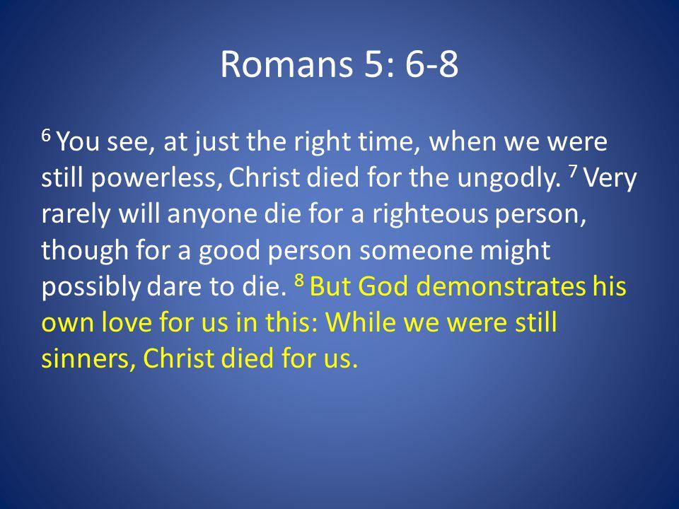 Romans 5: 6-8