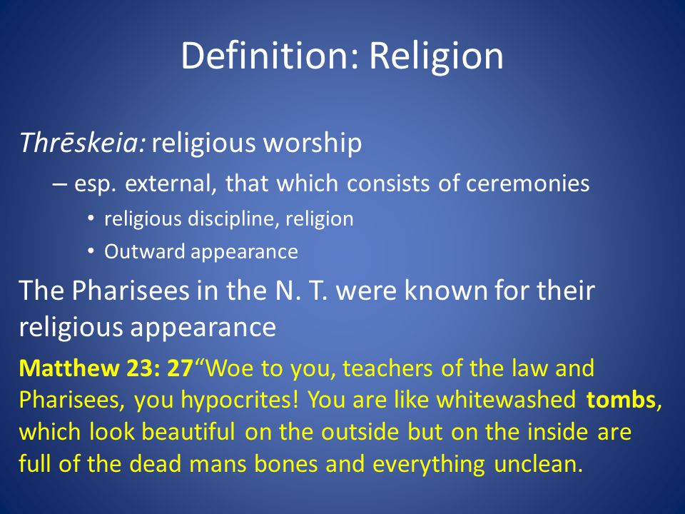 Definition: Religion Thrēskeia: religious worship