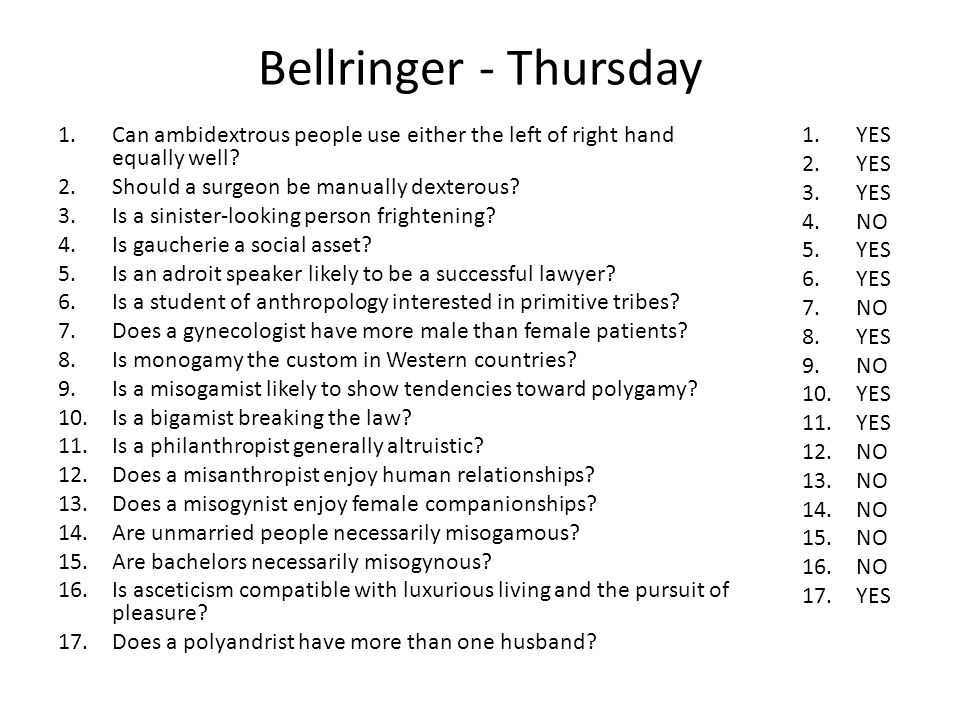 Bellringer - Thursday Can ambidextrous people use either the left of right hand equally well Should a surgeon be manually dexterous