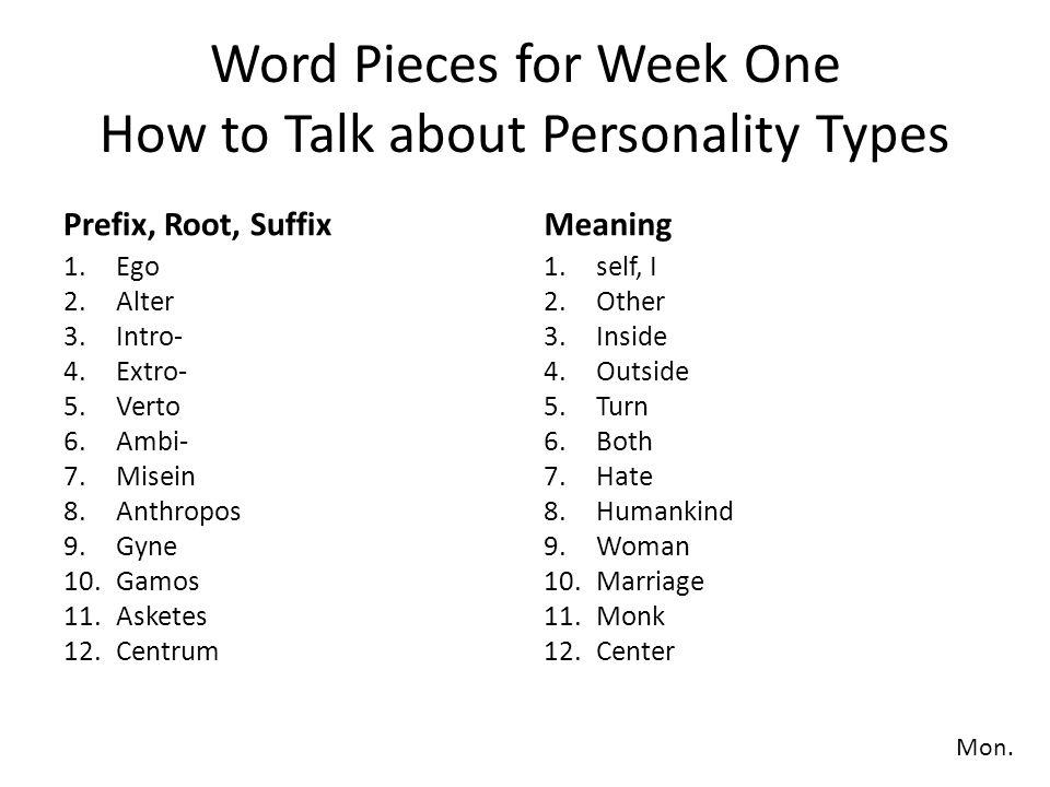Word Pieces for Week One How to Talk about Personality Types