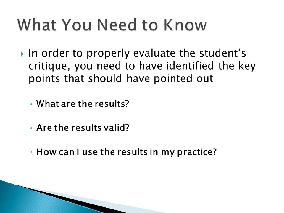 What You Need to Know In order to properly evaluate the student's critique, you need to have identified the key points that should have pointed out.