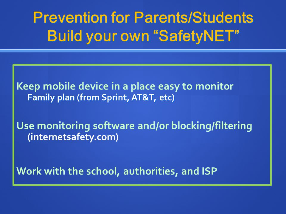 Prevention for Parents/Students Build your own SafetyNET