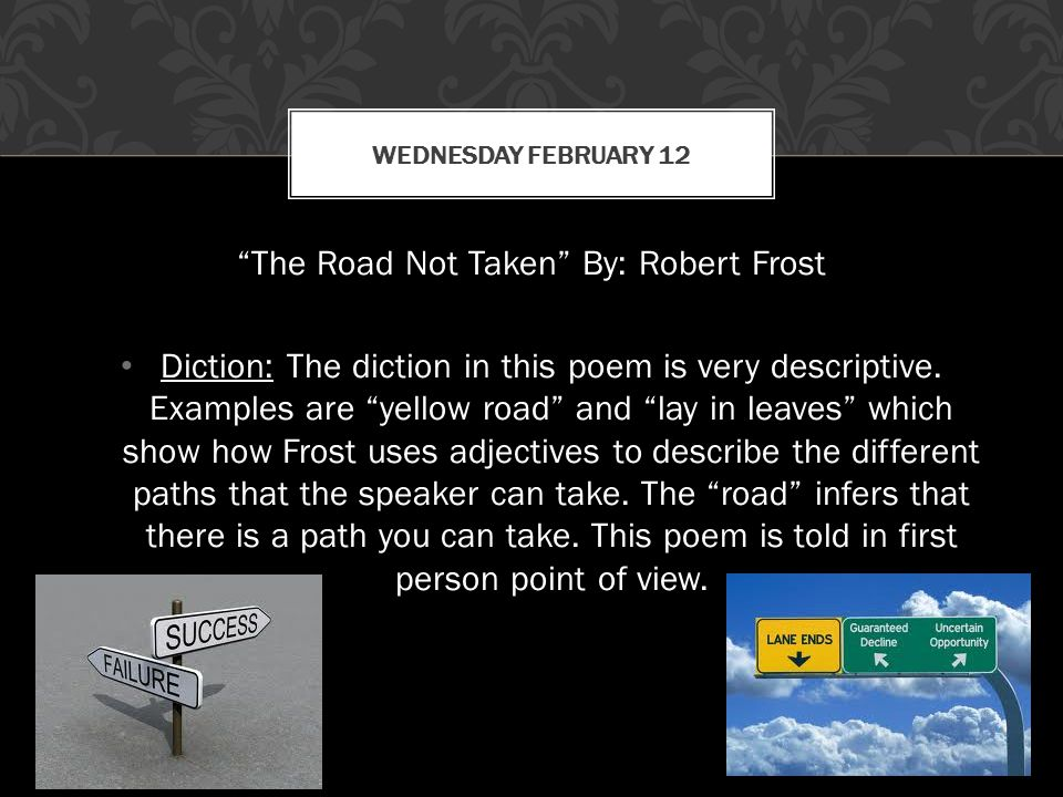 The Road Not Taken By: Robert Frost