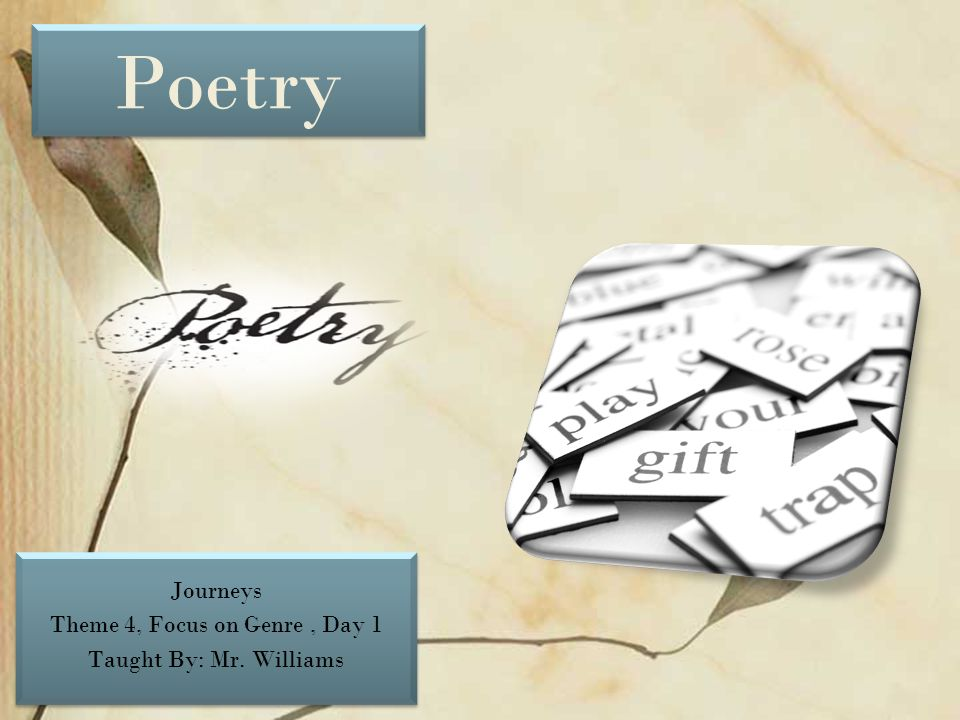 Journeys Theme 4, Focus on Genre , Day 1 Taught By: Mr. Williams
