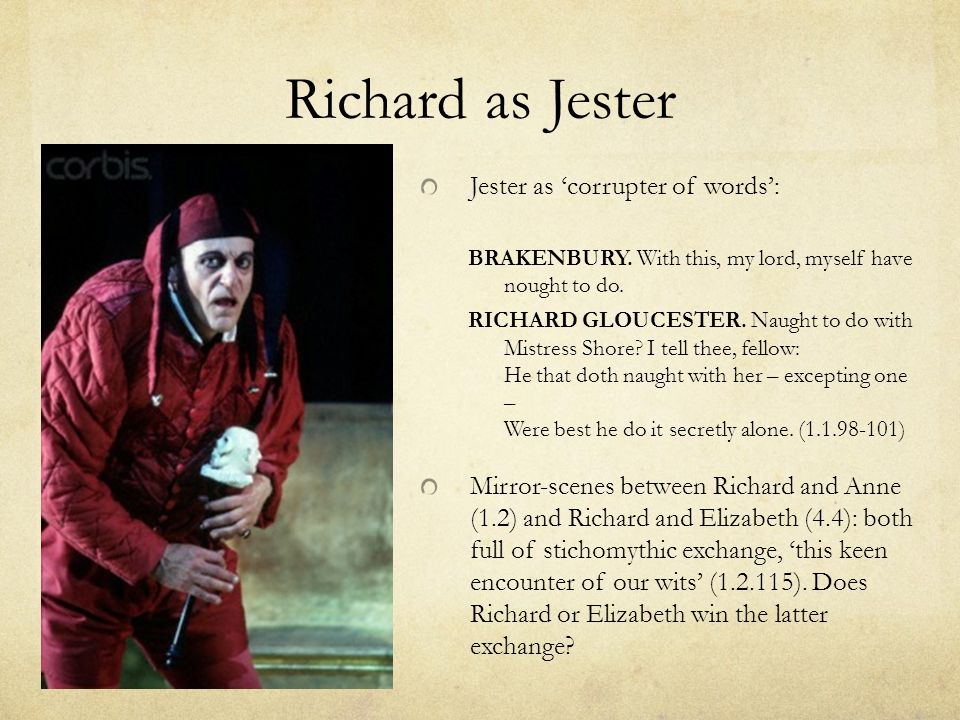 Richard as Jester Jester as 'corrupter of words':