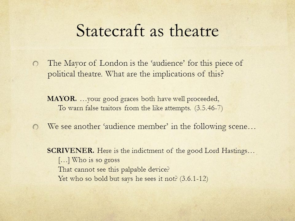 Statecraft as theatre The Mayor of London is the 'audience' for this piece of political theatre. What are the implications of this