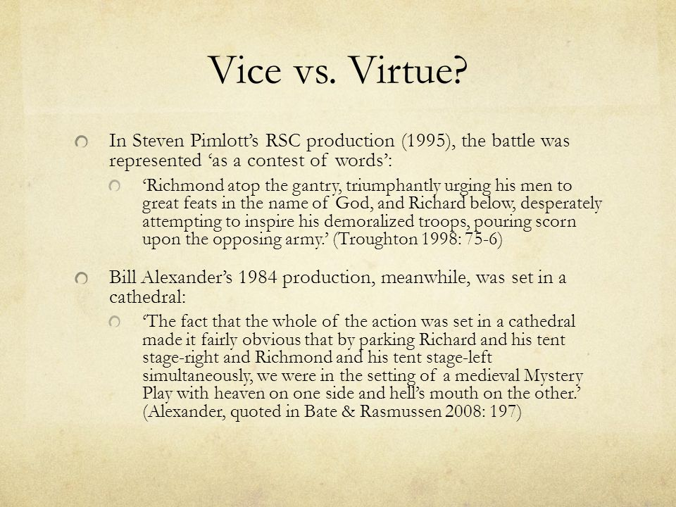 Vice vs. Virtue In Steven Pimlott's RSC production (1995), the battle was represented 'as a contest of words':