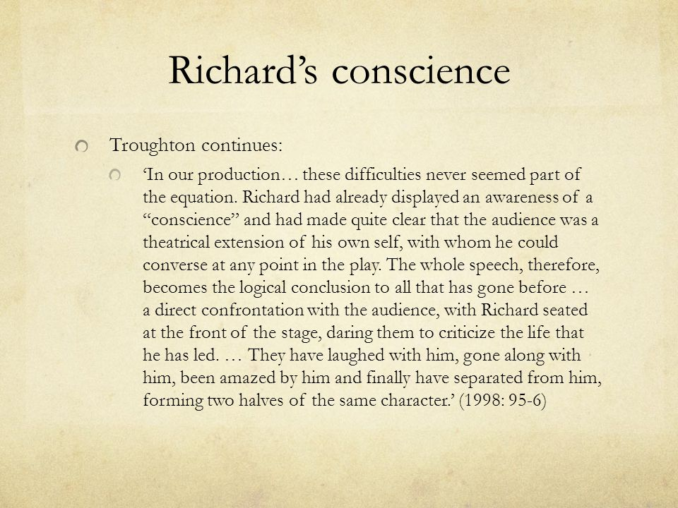 Richard's conscience Troughton continues: