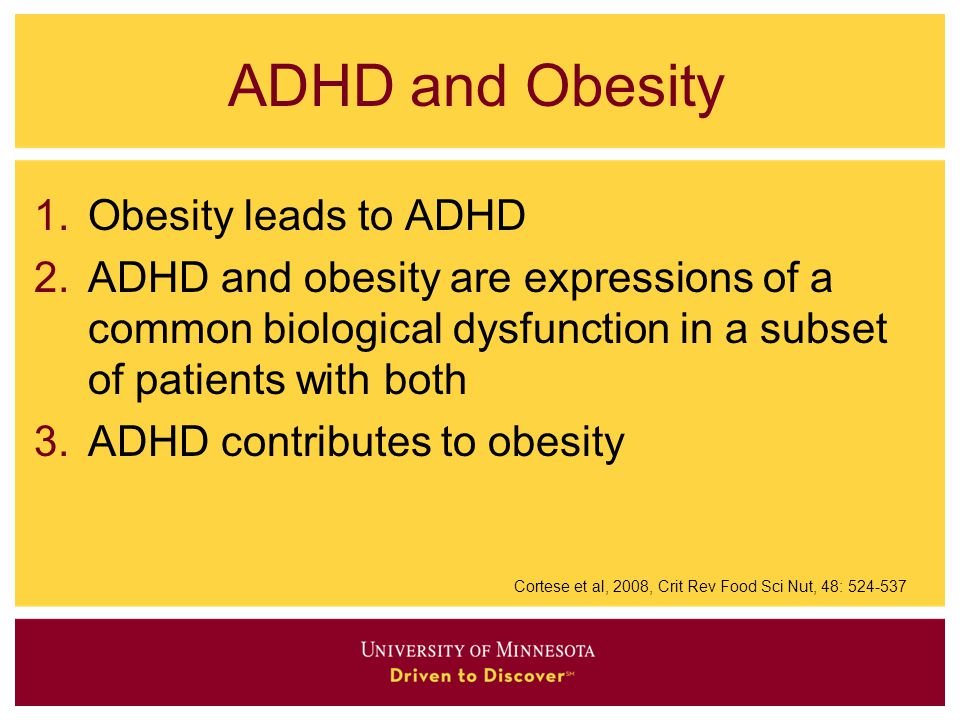 ADHD and Obesity Obesity leads to ADHD