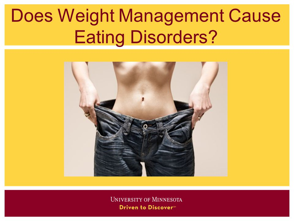 Does Weight Management Cause Eating Disorders