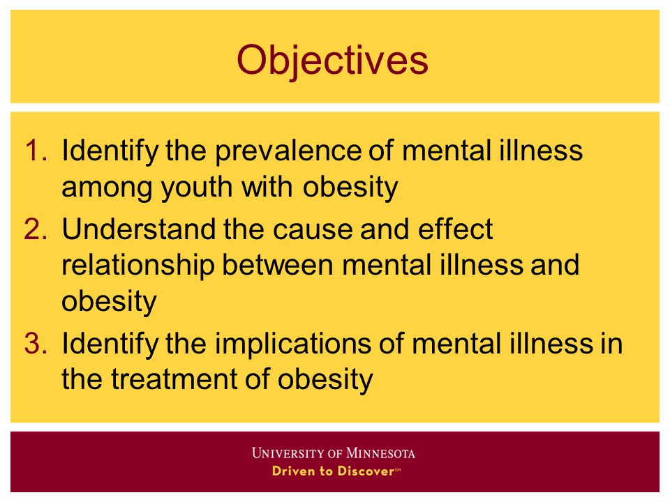 Objectives Identify the prevalence of mental illness among youth with obesity.