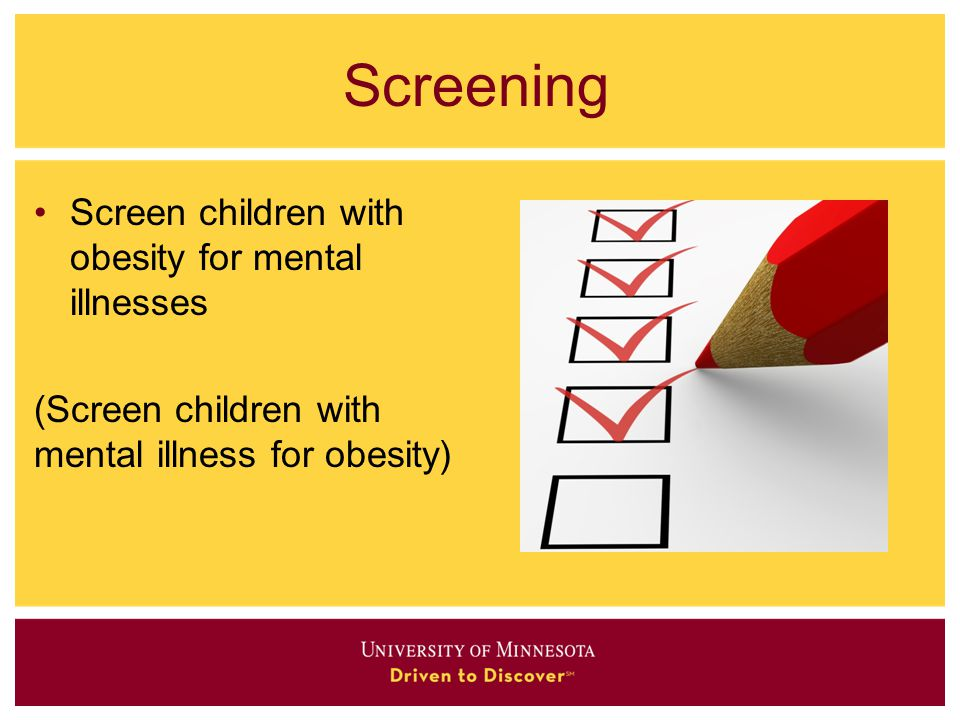 Screening Screen children with obesity for mental illnesses