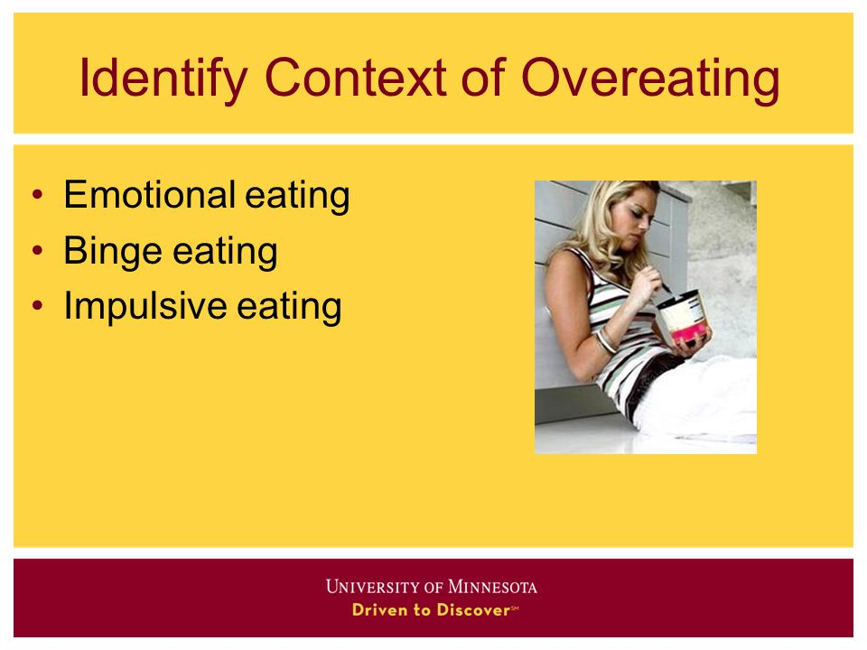 Identify Context of Overeating
