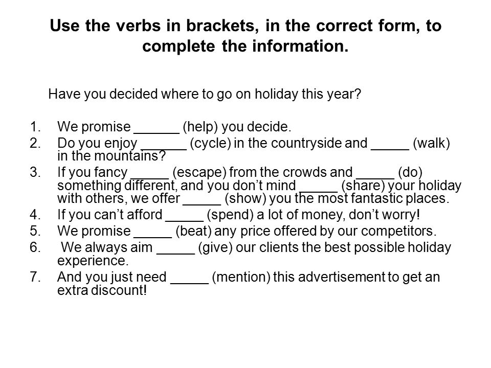 Use the verbs in brackets, in the correct form, to complete the information.