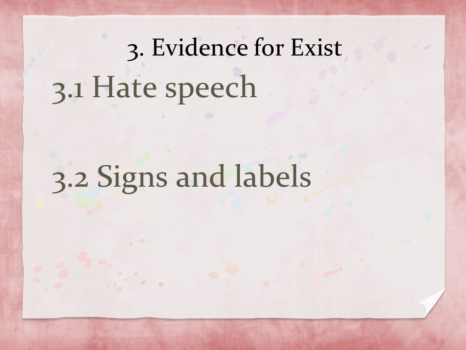 3.1 Hate speech 3.2 Signs and labels