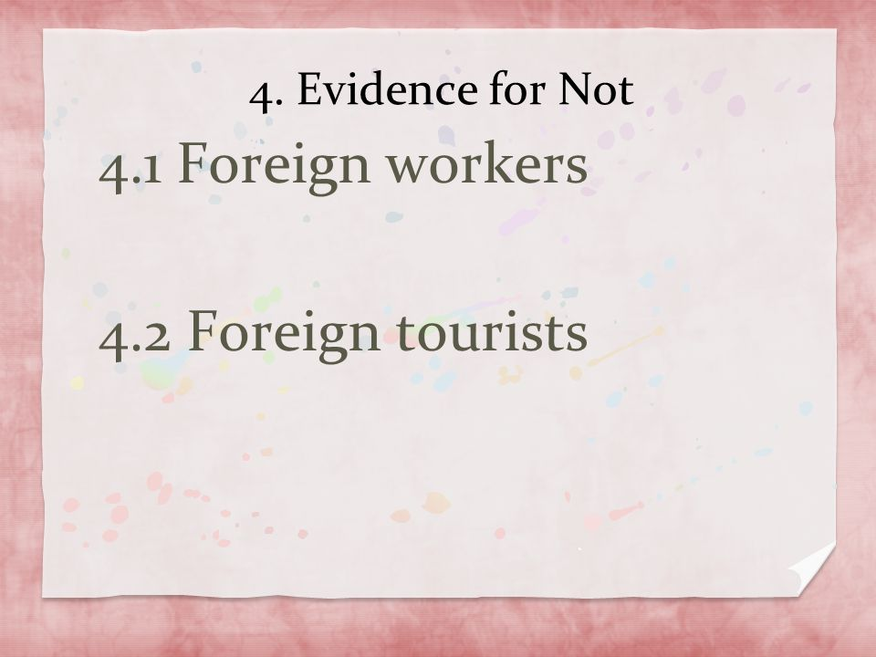 4.1 Foreign workers 4.2 Foreign tourists