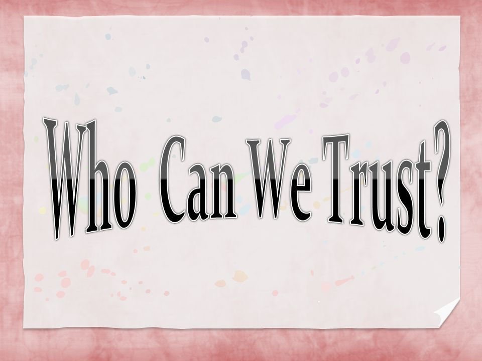 Who Can We Trust