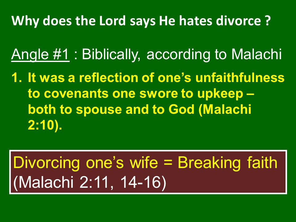 Divorcing one's wife = Breaking faith (Malachi 2:11, 14-16)