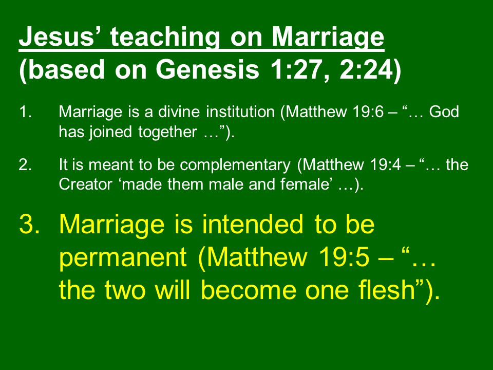 Jesus' teaching on Marriage (based on Genesis 1:27, 2:24)