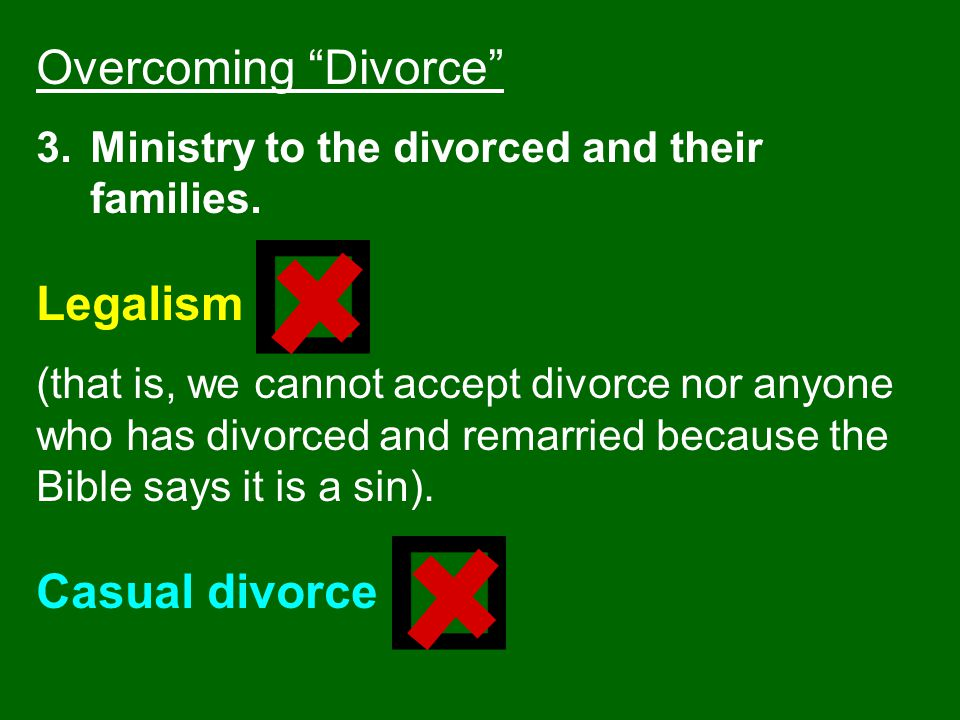 Overcoming Divorce Legalism Casual divorce