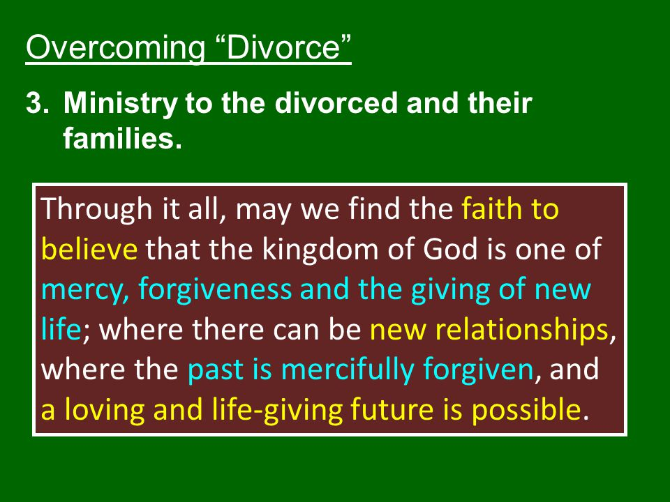 Overcoming Divorce Ministry to the divorced and their families.