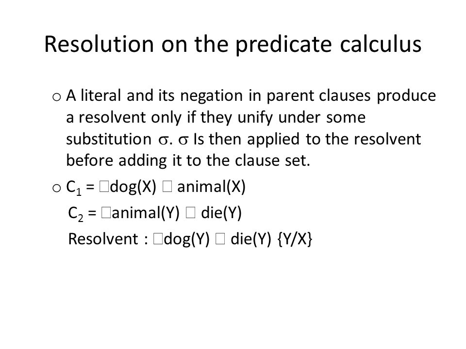 Resolution on the predicate calculus