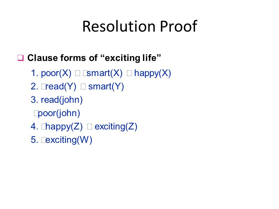 Resolution Proof Clause forms of exciting life