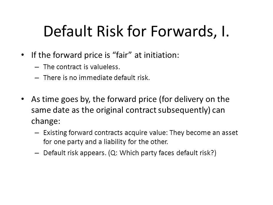 Default Risk for Forwards, I.