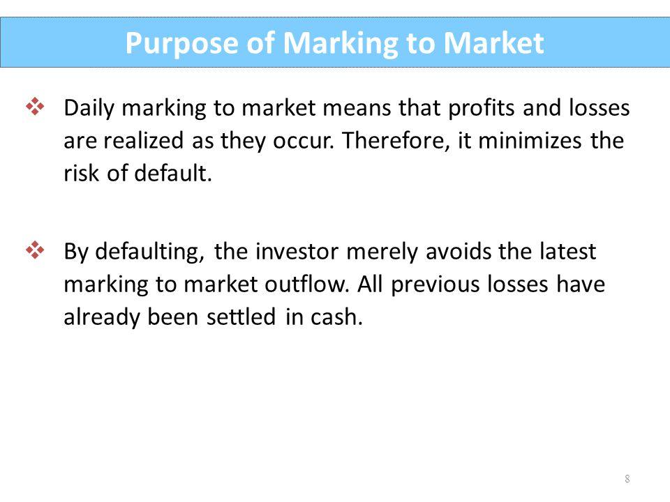 Purpose of Marking to Market