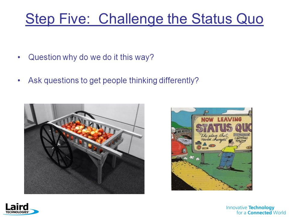 Step Five: Challenge the Status Quo