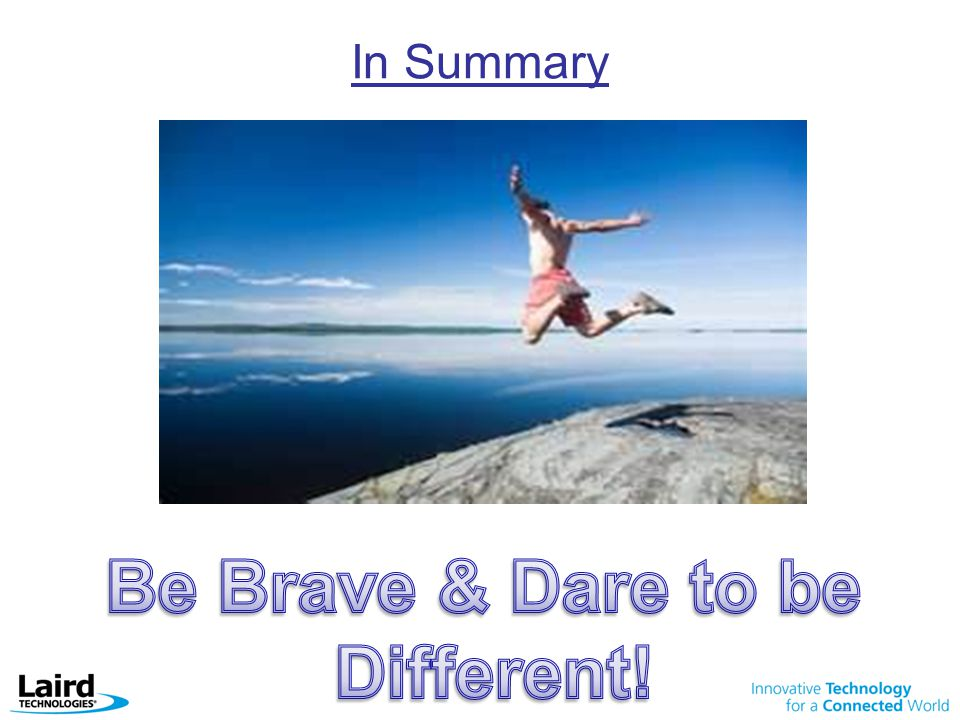 Be Brave & Dare to be Different!