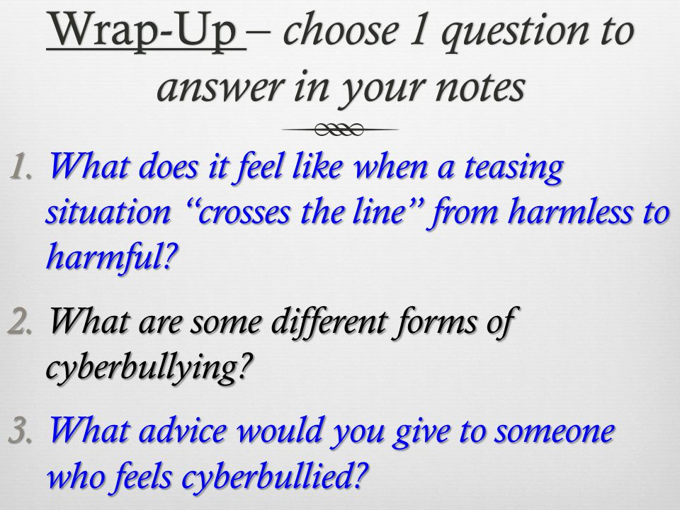 Wrap-Up – choose 1 question to answer in your notes